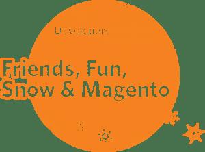Friends, Fun, Snow & Magento
